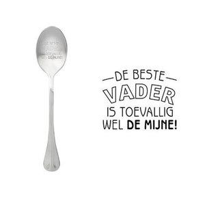 """One Message Spoon """"De beste vader is toevallig wel de mijne"""""""